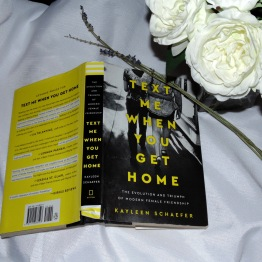 Text Me When You Get Home by Kayleen Scahefer